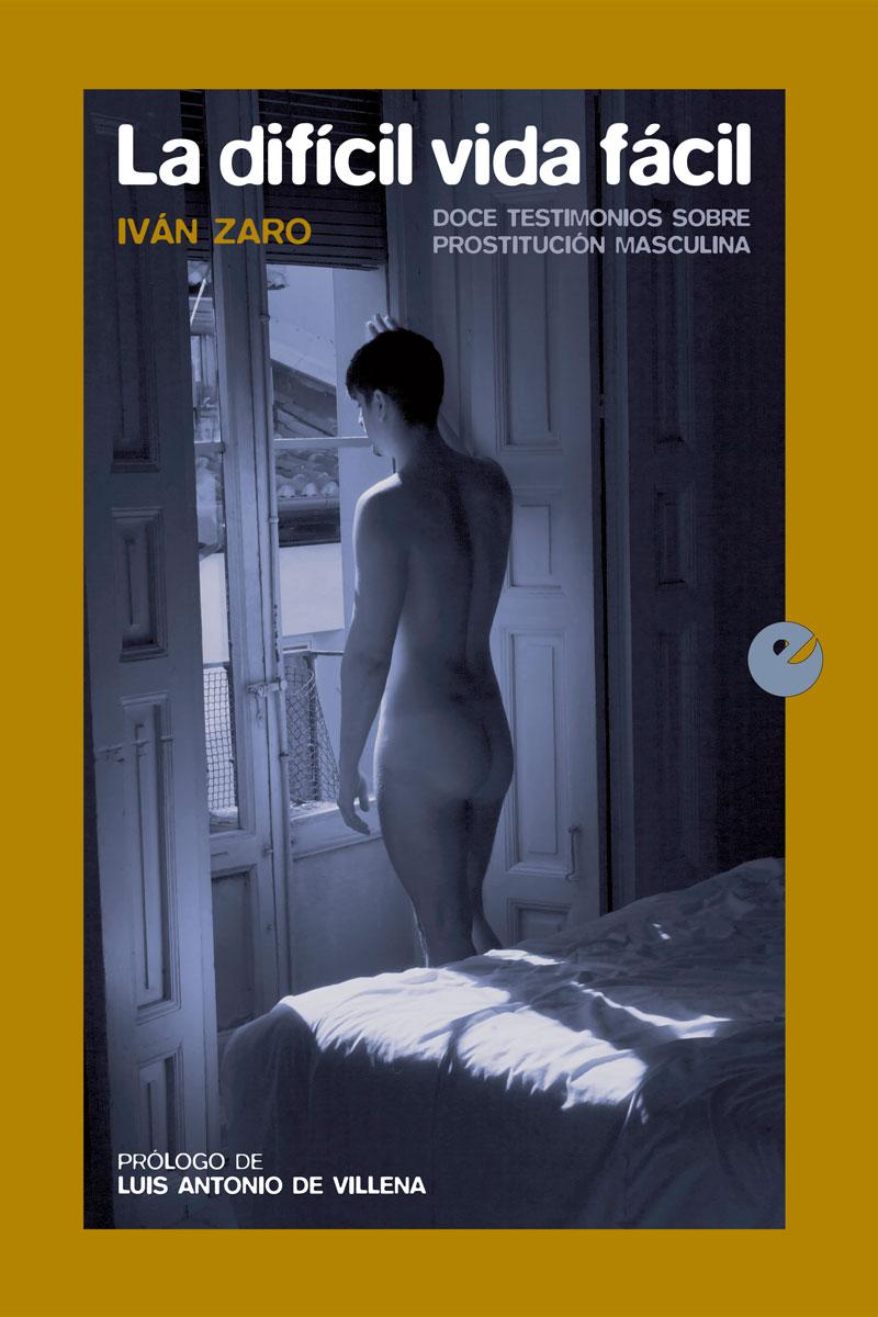 la dificil vida facil prostitucion masculina