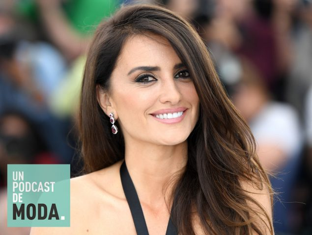 Un Podcast de Moda #21: Cómo Penélope Cruz salvó la edición más polémica de Cannes