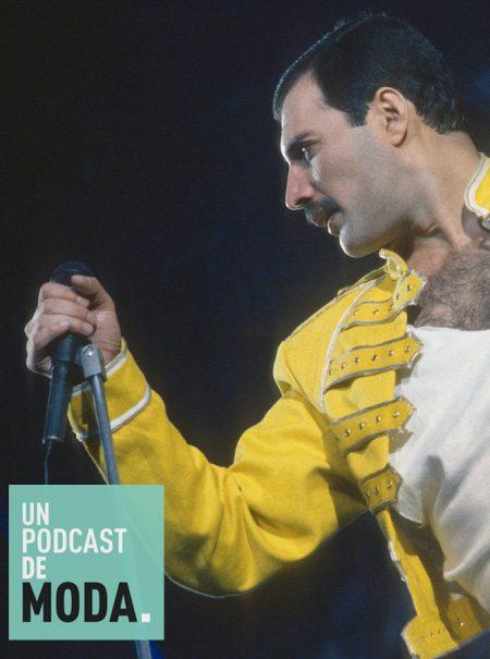 Un Podcast de Moda #34: Sí, Freddie Mercury sigue siendo un icono de moda en 2018